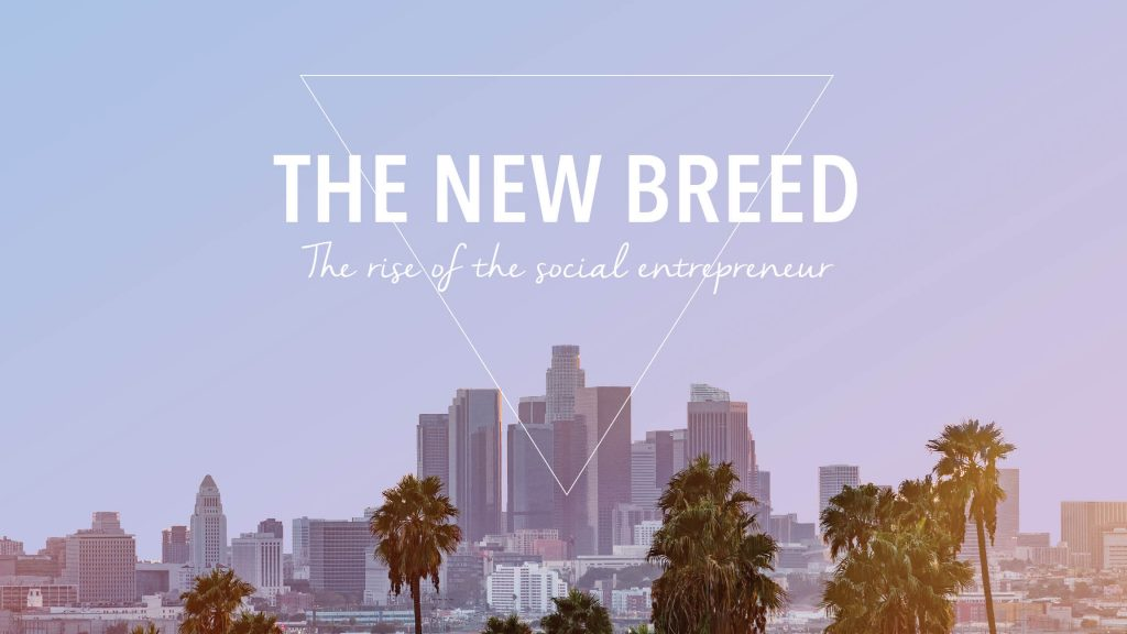 The New Breed - The Rise of the Social Entrepreneur.