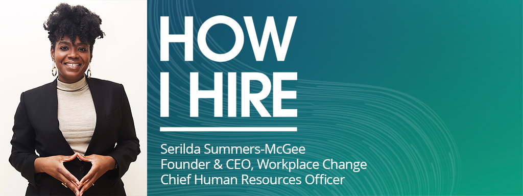Serilda Summers-McGee, Founder & CEO, Workplace Change Chief Human Resources Officer