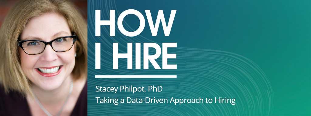 Stacey Philpot, PhD on How I Hire podcast