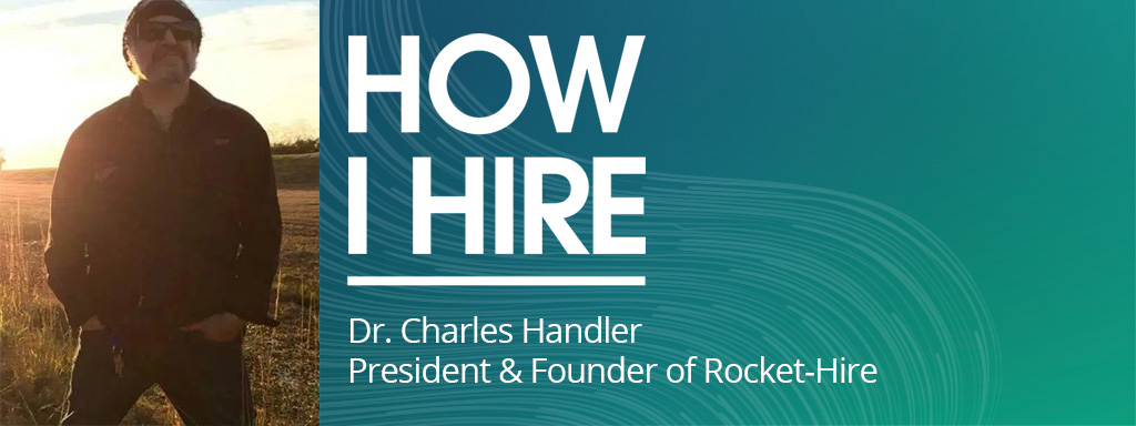 Charles Handler How I Hire