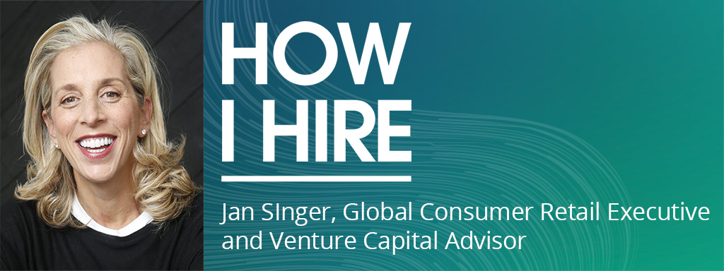 Jan Singer, Global Consumer Retail Executive and Venture Capital Advisor